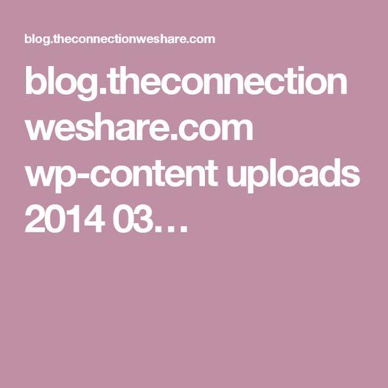 blog.theconnectionweshare.com wp-content uploads 2014 03…