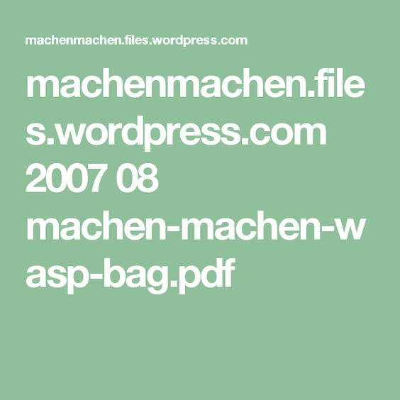 machenmachen.files.wordpress.com 2007 08 machen-machen-wasp-bag.pdf