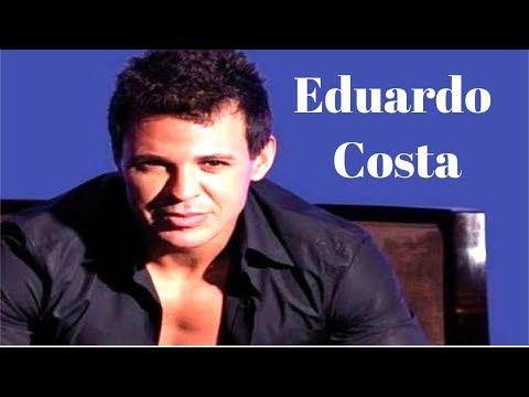 Eduardo Costa Antigas Youtube Com Imagens Baixar Musicas