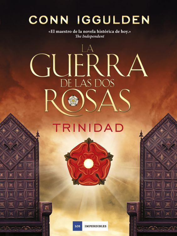 la guerra de las dos rosas: trinidad-2º libro - conn iggulden (Bibioteca Dr. Cerrada)