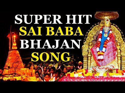 Super Hit Sai Baba Bhajan Popular Sai Bhajan Indian Devotional Songs Youtube Devotional Songs Songs Bhakti Song