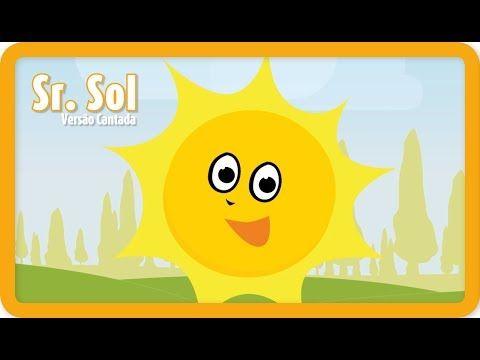 Sr Sol Sr Sol Dourado Youtube Musicas De Criancas Cancoes
