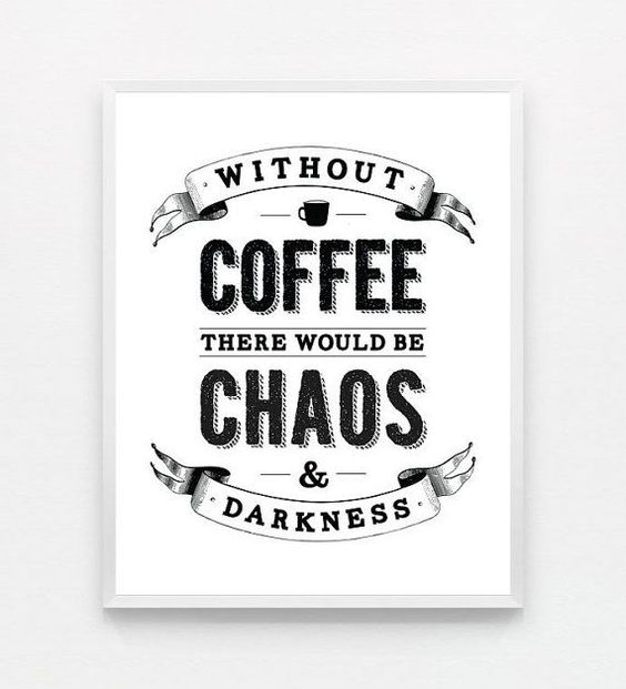 without #coffee there would be chaos