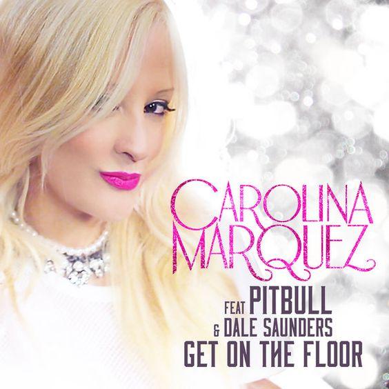 Carolina Márquez, Pitbull, Dale Saunders, Roscoe Umali – Get on the Floor (single cover art)