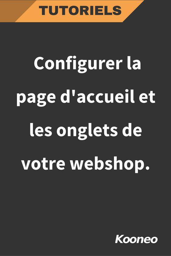 [TUTORIEL] Configurer la page d'accueil et les onglets de votre webshop (espace membre). #Ecommerce #Kooneo #Tutoriel #Webshop #Pageaccueil #Espacemembre