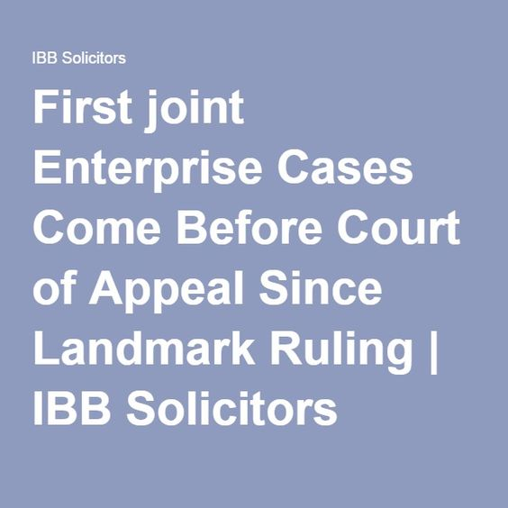 First joint Enterprise Cases Come Before Court of Appeal Since Landmark Ruling   IBB Solicitors