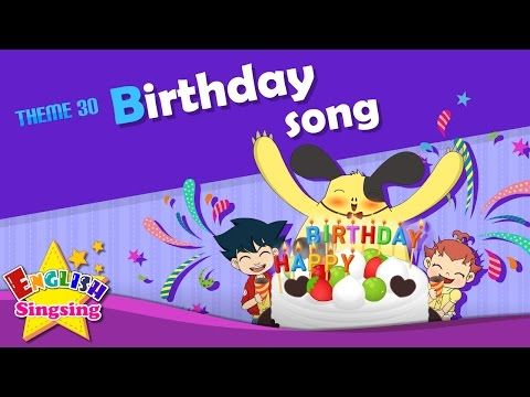 Tema 30 Den Rozhdeniya Pesnya S Dnem Rozhdeniya Esl Song Story Youtube Learning English For Kids Birthday Songs Songs