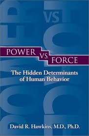 "Dr. David Hawkins' ground-breaking book ""Power vs. Force."" Kindle edition"