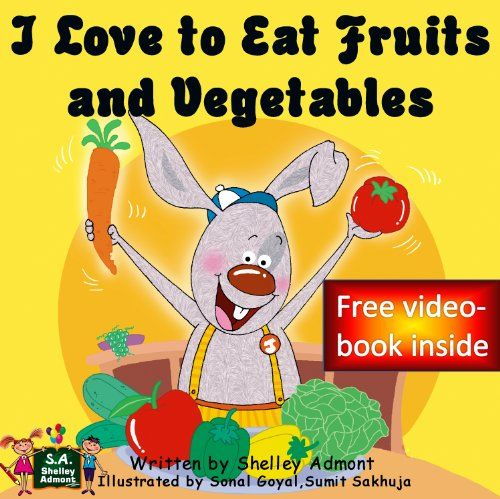 (A Fun and Entertaining Kids` Tale that Encourages Healthy Eating Habits by Bestselling Author Shelley Admont!)