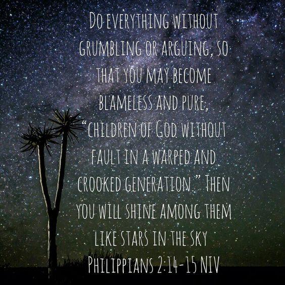 Phillipians 2: 14-15. One of my favorite verses.