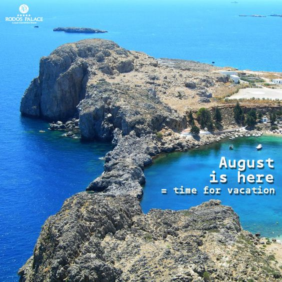 Have a beautiful time in August wherever you go on vacation!!! Visit us in www.rodos-palace.com #RodosPalaceHotel #Vacations #Greece