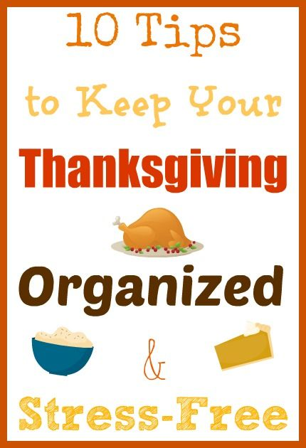 Is it your first year hosting Thanksgiving? Do you always feel stressed being host? Check out these 10 Tips to Keep Your Thanksgiving Organized and Stress-Free