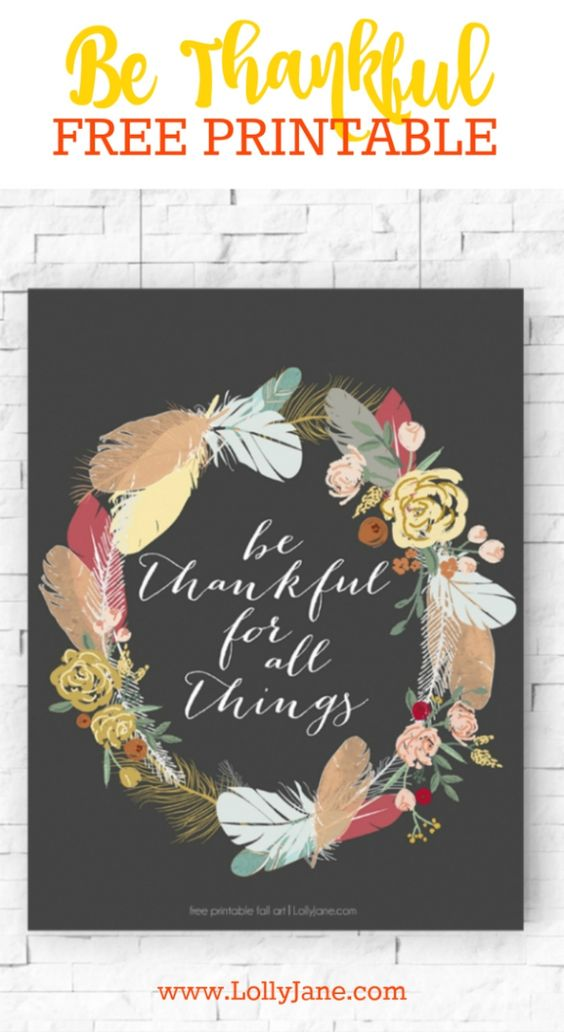 Be Thankful for All Things FREE PRINTABLE! Cute Thanksgiving decor idea, perfect fall decorating idea! Printable Fall Art   Download full resolution art at lollyjane.com in 2 color options!
