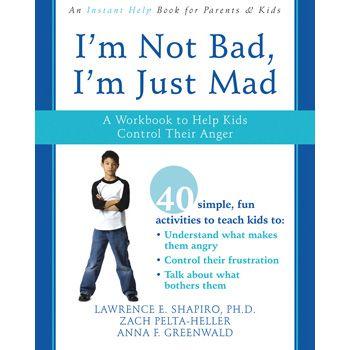 I'm Not Bad, I'm Just Mad Workbook  This workbook teaches children to express anger in non-destructive ways