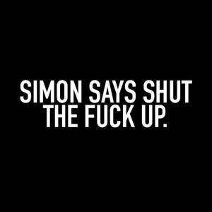 Simon Says Is A Custom Made Funny Top Quality Sarcastic T Shirt That I Funny Quotes Sarcastic Quotes Sarcastic Tshirts