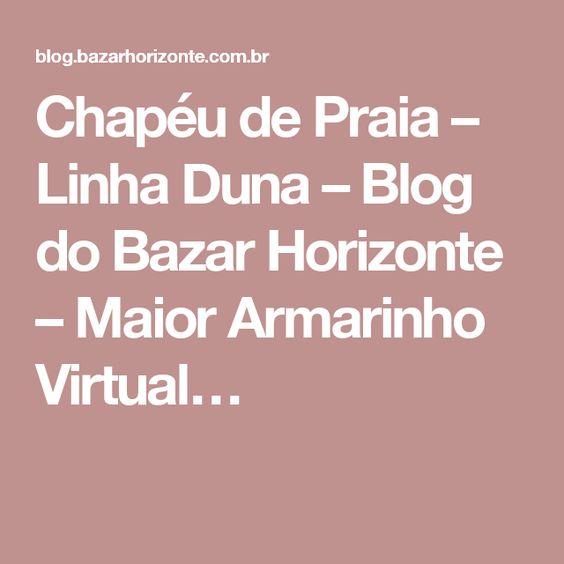 Chapéu de Praia – Linha Duna – Blog do Bazar Horizonte – Maior Armarinho Virtual…