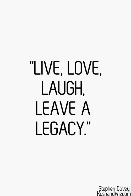 Legacy Quotes And Sayings 47723 Loadtve