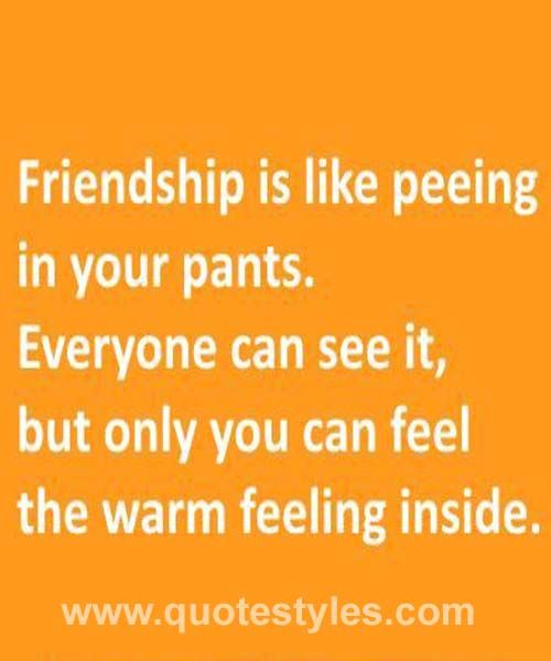 Friendship is like- Friendship quotes