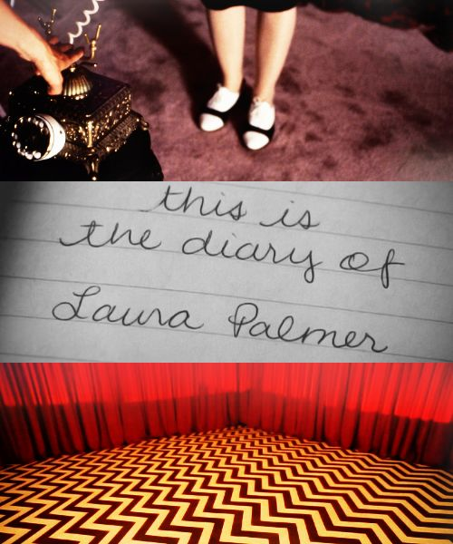 twin peaks // this is the diary of laura palmer.