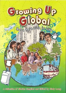 GROWING UP GLOBAL--WHAT A TCK'S LIFE IS LIKE edited by Cindy Loong: a collection of stories by Asian Third Culture Kids - many of them the sons & daughters of missionaries. [Pin by Heidi Tunberg, TCK Care, ReachGlobal]
