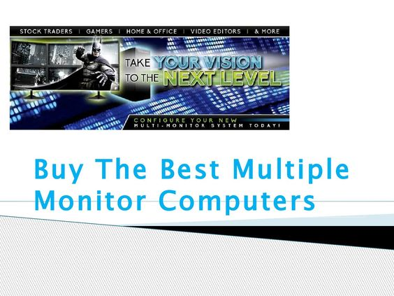 Multiple Monitor Computers  There are many people who browse our site and are happy that ours Multiple Monitor Computers is one that is indeed a top class computer without any doubt. Read more : http://www.mpxpc.com/MPX-PC-Multiple-Monitor-Computers-Trading-Computers-s/1817.htm