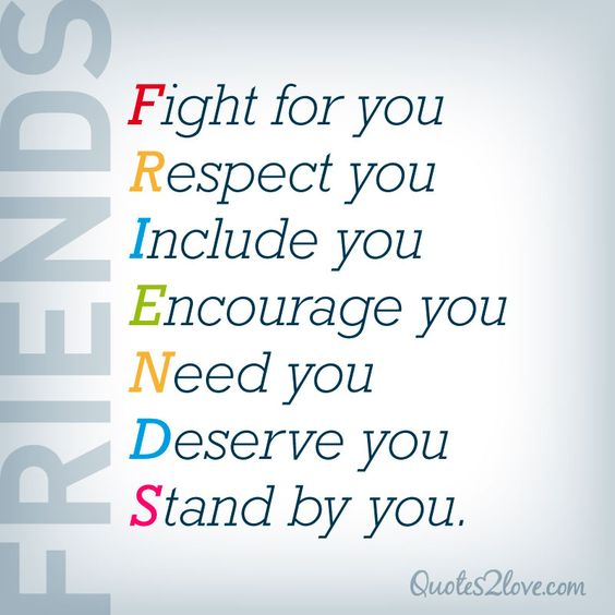 Quotes About Respect In Friendship : F r i e n d s fight for you respect include