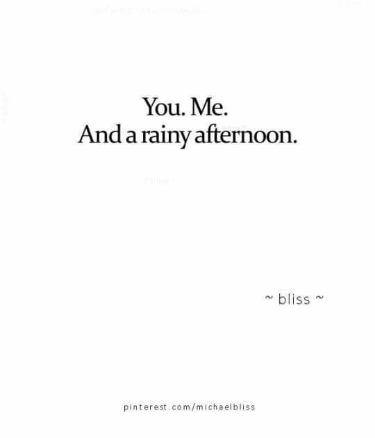 You. Me. And a rainy afternoon.