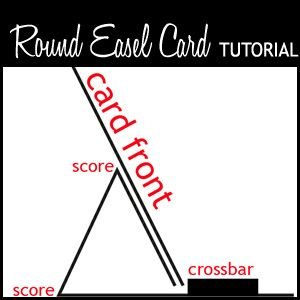Tuesday Tutorial: Round Easel Card