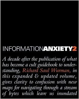 Information Anxiety 2 (Hayden/Que): Richard S Wurman: 0029236724108: Amazon.com: Books