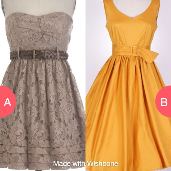Which dress is better? Click here to vote @ http://getwishboneapp.com/share/12806543