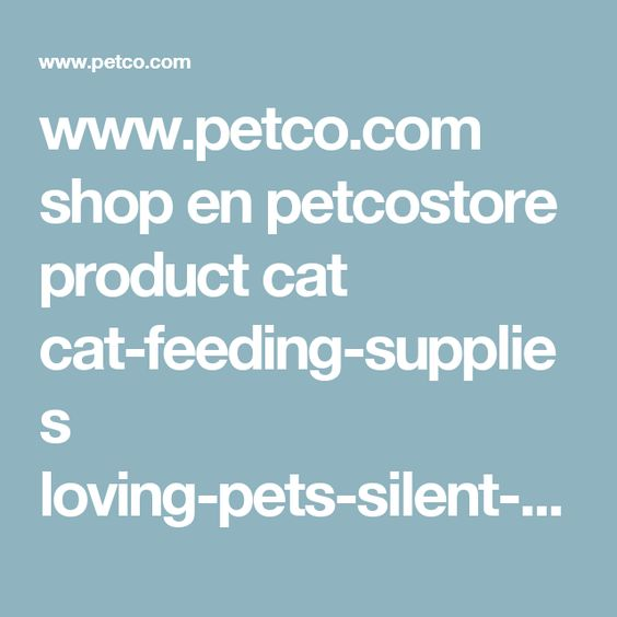 www.petco.com shop en petcostore product cat cat-feeding-supplies loving-pets-silent-double-diner