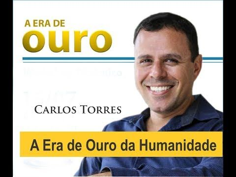 A Era De Ouro Da Humanidade Carlos Torres Youtube Torre