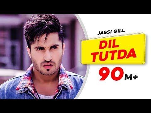 Dil Tutda Jassi Gill Latest Punjabi Song 2017 Arvindr Khaira Goldboy Nirmaan Youtube In 2020 Songs 2017 Songs Jassi Gill