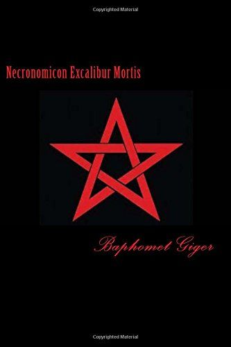 Necronomicon Excalibur Mortis by Baphomet Giger http://www.amazon.com/dp/1512274534/ref=cm_sw_r_pi_dp_RivTvb04PGJFT
