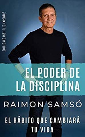 Descargar Libros El Poder De La Disciplina By Raimon Samsó Pdf Epub Libros De Autoayuda Disciplina Autoayuda