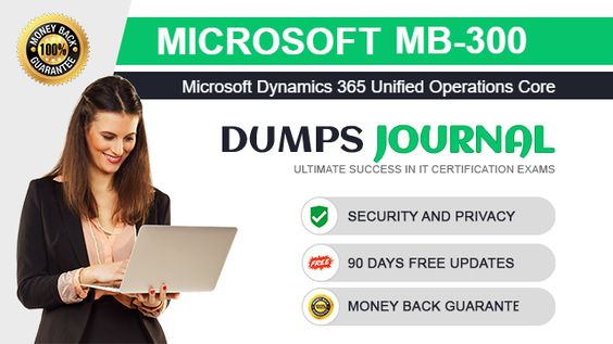 Microsoft Dynamics 365 Unified Operations Core MB-300 exam