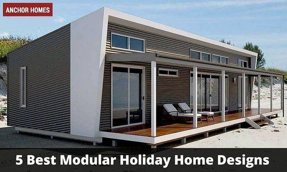 5 Best Modular Holiday Home Designs Modular Homes Best Modular Homes Modular Home Designs