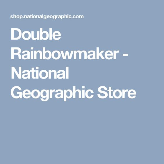 Double Rainbowmaker - National Geographic Store
