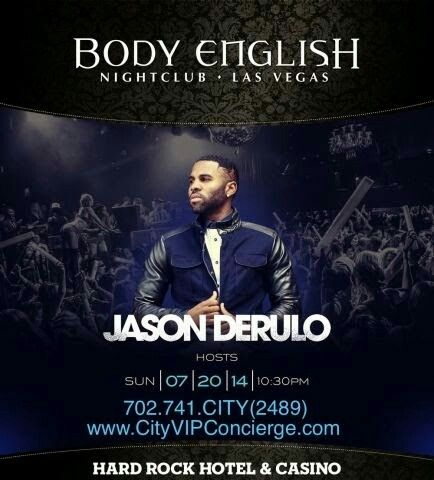 Jason Derulo hosts Body English Nightclub Las Vegas Sunday July 20th. Contact 702.741.2489 City VIP Concierge for Table and Bottle Service, Tickets and the BEST of Las Vegas Nightclubs!!! #BodyEnglishLasVegas #VegasNightclubs #LasVegasBottleService #VIPServiceLasVegas #CityVIPConcierge *CALL OR CLICK TO BOOK* http://www.cityvipconcierge.com/las-vegas-nightlife.html