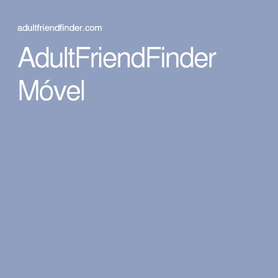 AdultFriendFinder Móvel