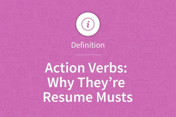 Action Verbs Why Theyu0027re Resume Musts Tips To Get The Job - resume action verbs