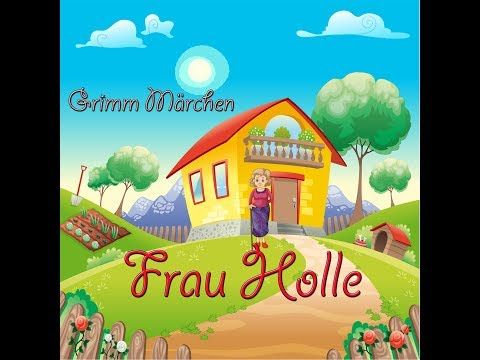 Frau Holle Grimm Marchen Mit Animation German And English Subtitle Youtube Animation Grimms Marchen Heimweh