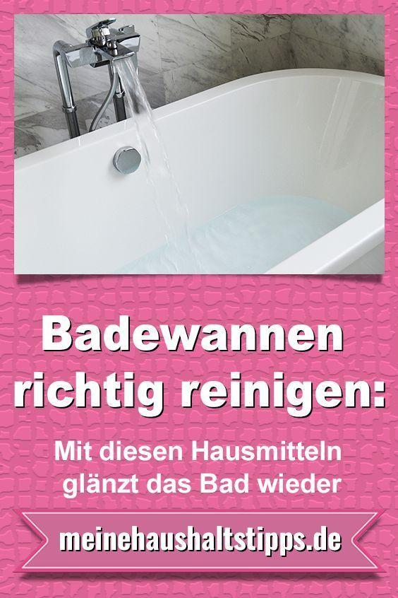 Badewannen Richtig Reinigen Mit Diesen Hausmitteln Glanzt Das Bad Wieder Die Badewanne Kann Der Reinste Schmutzfa Badewanne Badewanne Reinigen Richtig Putzen