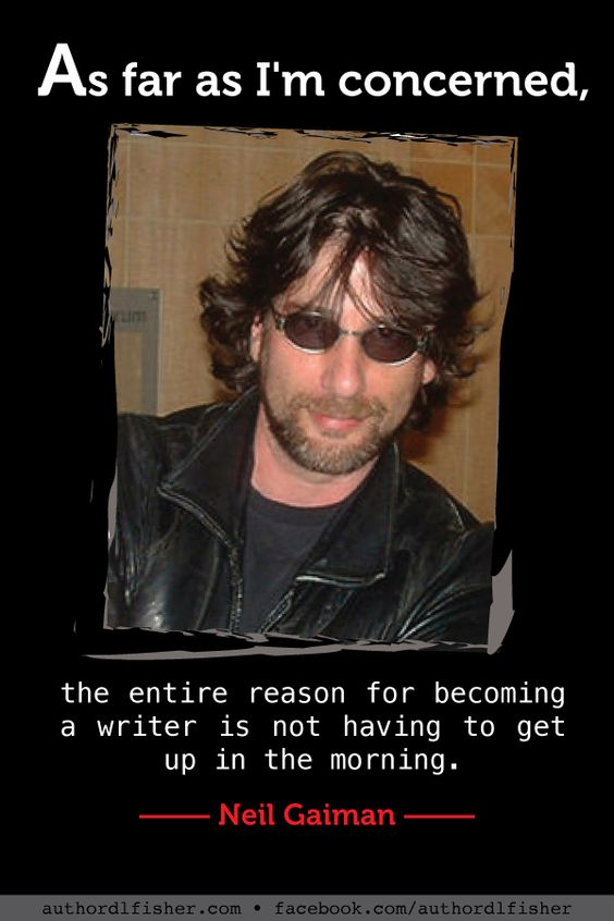 What writer can't relate to this? #neilgaiman #writers #funnyauthorquote #writingjoke #writinginspiration #nightowl