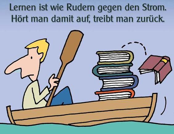 """""""Lernen ist wie Rudern gegen den Strom. Hört man damit auf, treibt man zurück."""" #Zitat Laozi (gefunden auf https://www.facebook.com/querdenker)"""