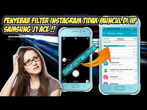 Cara Mengatasi Filter Instagram Tidak Muncul Di Hp Samsung J1 Ace Youtube Filter Instagram Samsung