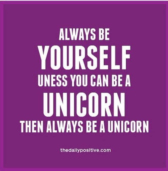 Always be yourself #unicorn