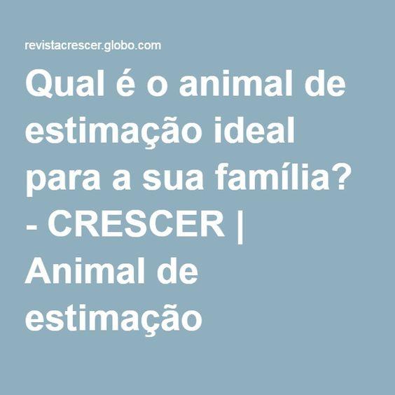 Qual é o animal de estimação ideal para a sua família? - CRESCER | Animal de estimação