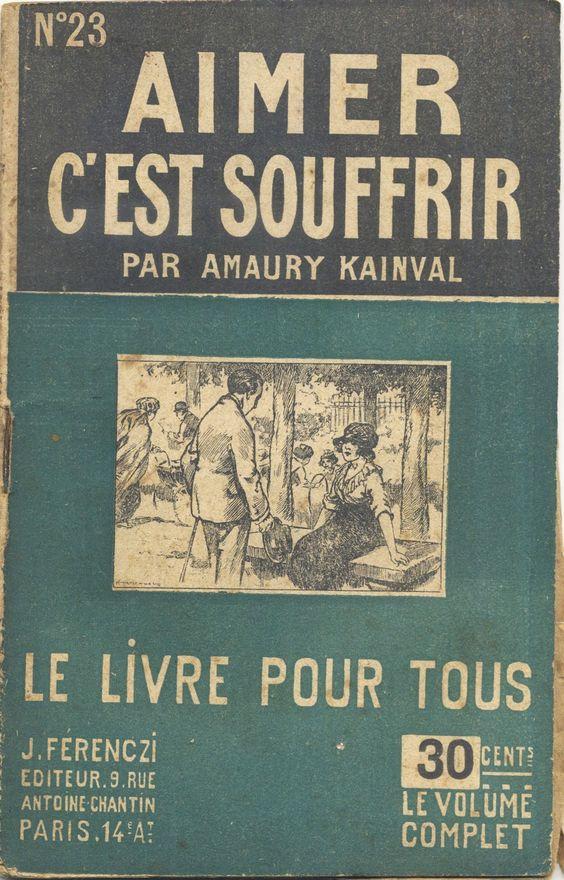 Henri Armengol - Amaury Kainval, Aimer c'est souffrir, Ferenczi Le Livre Pour Tous n°23, 1919, 48 pages