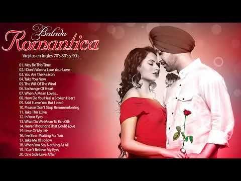 Balada Romantica En Ingles De Los 70 80 Y 90 Romanticas Viejitas En Ingles 70 S 80 S Y Baladas Romanticas Musica En Ingles Romantica Canciones Romanticas